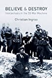 "Christian Ingrao, ""Believe and Destroy: Intellectuals in the SS War Machine"" (Polity Press, 2015)"