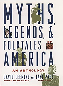 Myths, Legends, and Folktales of America: An Anthology by [Leeming, David, Page, Jake]