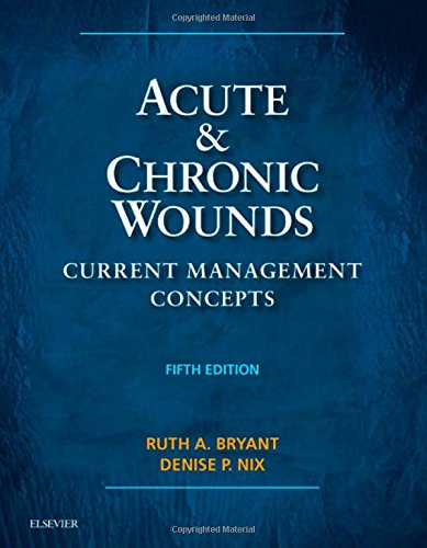 Acute and Chronic Wounds: Current Management Concepts, 5e