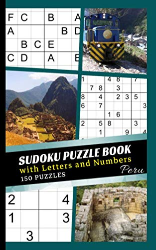 Sudoku Puzzle Book with Letters and Numbers: 150 Easy to Hard Puzzles on 4x4, 6x6 and 9x9 Grids, Machu Picchu Peru Cover (Pocket Sudoku for Travel, Size 5x8