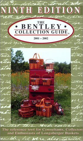 The Bentley Collection Guide for Longaberger® Baskets - Ninth Edition by Brand: J Phillip Inc