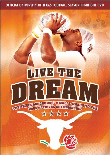 Live the Dream - The Texas Longhorns' Magical March to the 2005 National Championship (Official University of Texas Football Season Highlight DVD) (Dvd Football Highlights)