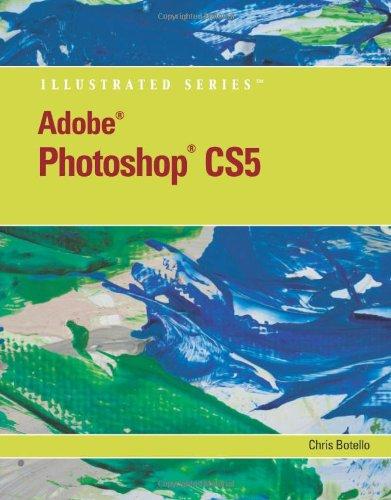 Adobe Photoshop CS5 Illustrated (Illustrated Series: Adobe Creative Suite)