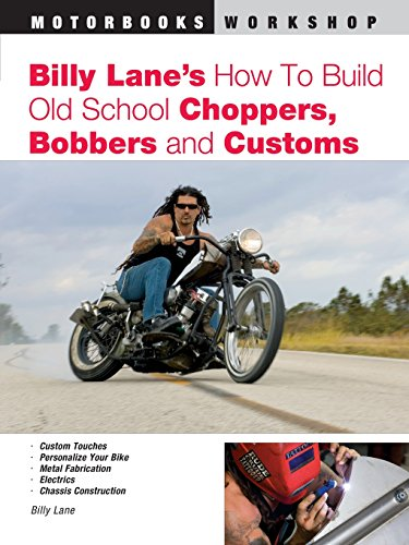 Billy Lane's How to Build Old School Choppers, Bobbers and Customs (Motorbooks Workshop) (Bike Billy)