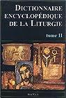 Dictionnaire encyclopédique de la Liturgie. Tome 2, M-Z par Brepols
