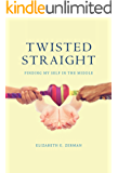 Twisted Straight: Finding My Self in the Middle