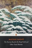 The Narrow Road to the Deep North and Other Travel Sketches, Matsuo Basho, 0140441859