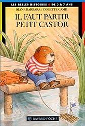 Il faut partir, Petit Castor !