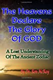 The Heavens Declare the Glory of GOD, Ron McRay, 149917327X