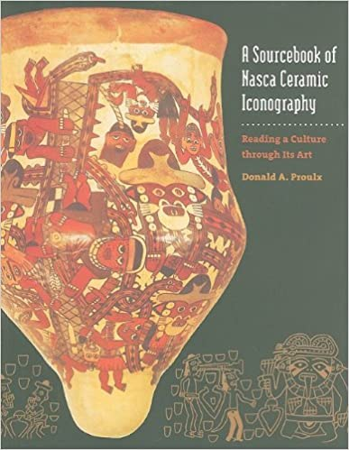 A Sourcebook of Nasca Ceramic Iconography Reading a Culture through Its Art