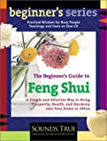 The Beginner's Guide to Feng Shui: A Simple and Effective Way to Bring Prosperity, Health, and Harmony into Your Home or Office (Beginner's (Audio))