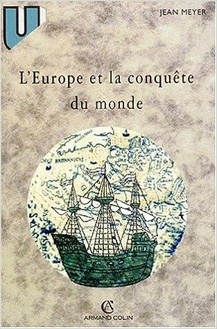 En ligne téléchargement gratuit L'EUROPE ET LA CONQUETE DU MONDE. : XVIème - XVIIIème siècle pdf ebook
