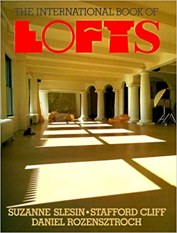 International Book of Lofts: Suzanne Slesin, Stafford Cliff, Daniel