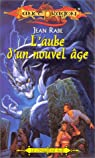 Lancedragon - Dragons d'un nouvel âge, tome 1 : L'aube d'un nouvel âge par Rabe