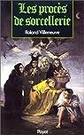 Les procès de sorcellerie par Villeneuve