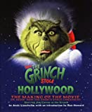 How the Grinch Stole Hollywood: Art of the Grinch (Dr. Seuss' How the Grinch Stole Christmas!)