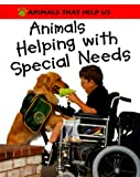 img - for Animals Helping With Special Needs (Animals That Help Us) book / textbook / text book