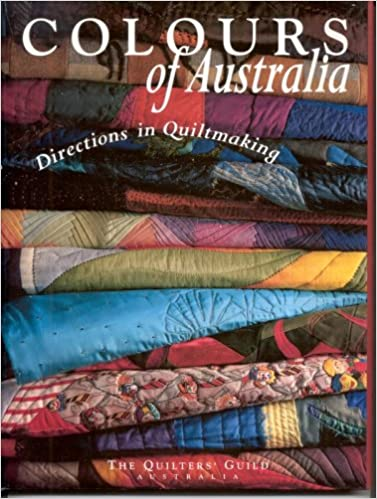 Colours of Australia: Directions in Quiltmaking: The Quilters ... : quilting books australia - Adamdwight.com