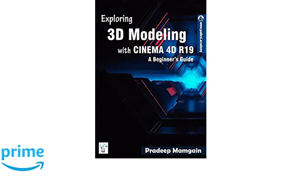 Amazon com: Exploring 3D Modeling with CINEMA 4D R19: A Beginner's
