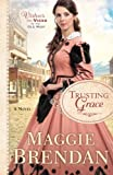 Trusting Grace: A Novel (Virtues and Vices of the Old West)