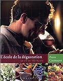 L'Ecole de la dégustation : Le Vin en 100 leçons