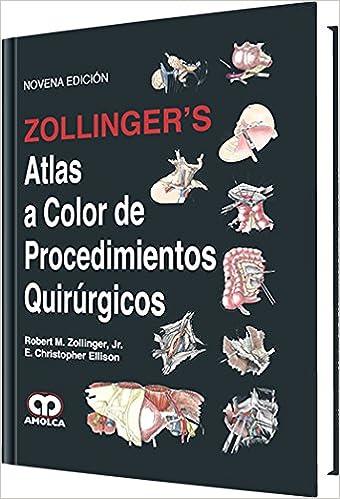 Amazon Com Zollinger S Atlas A Color De Procedimientos Quirurgicos