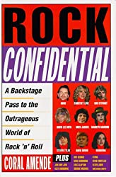 Rock Confidential: A Backstage Pass to the Outrageous World of Rock 'n' Roll