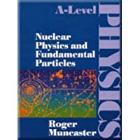 Nuclear Physics and Fundamental Particles (A-Level Physics)