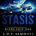 Stasis: Alpha Ship One Audiobook by L.D.P. Samways, Luis Samways Narrated by Michael Gilboe