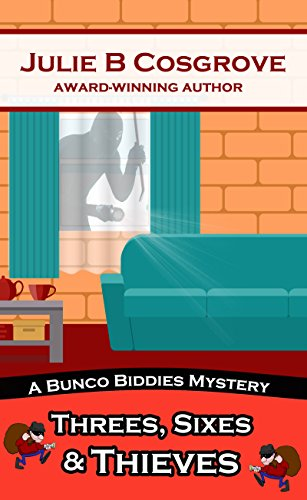 Threes, Sixes & Thieves (Bunco Biddies Mystery Book 3) by [Cosgrove, Julie B]