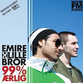 Emire Og Lillebror - 99% Ærlig