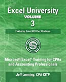img - for Excel University Volume 3 - Featuring Excel 2013 for Windows: Microsoft Excel Training for CPAs and Accounting Professionals (Excel University - Featuring Excel 2013 for Windows) book / textbook / text book