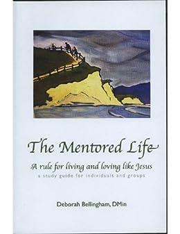The Mentored Life by [Bellingham, Deborah]