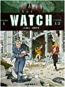 Watch, Tome 1 - Mission 1-1 : Bombes humaines par Le Galli