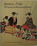 img - for Japanese prints: 300 years of albums and books book / textbook / text book