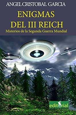 Enigmas del III Reich: Misterios de la Segunda Guerra Mundial (Coleccion Enigmas) (Volume 4) (Spanish Edition)