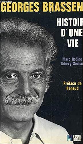 Georges Brassens, histoire dune vie
