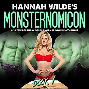 Hannah Wilde's Monsternomicon: A 20 Tale Bestiary of Paranormal Group Encounters Audiobook