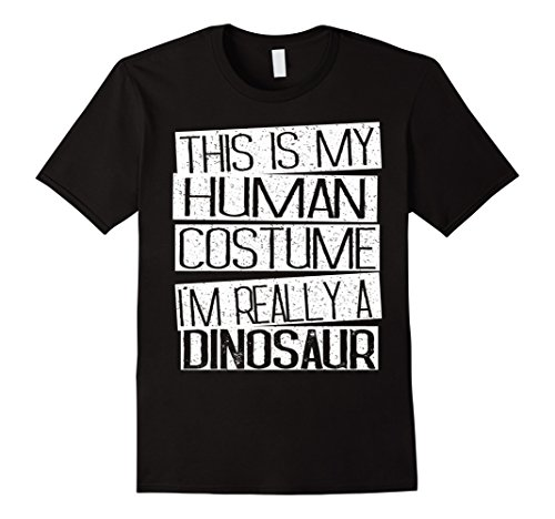 Mens This Is My Human Costume I'm Really A Dinosaur T-Shirt Small Black