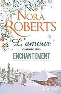 L'amour comme par enchantement, Roberts, Nora