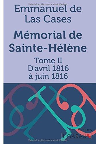 Download Mémorial de Sainte-Hélène: Tome II - D'avril 1816 à juin 1816 (French Edition) pdf