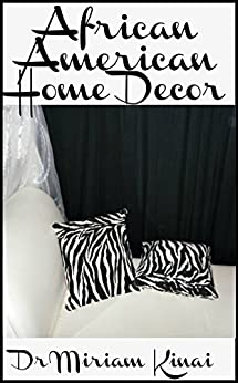 Amazoncom African American Home Decor eBook Miriam