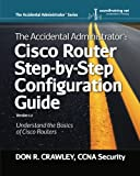 The Accidental Administrator:  Cisco Router Step-by-Step Configuration Guide: Volume 1