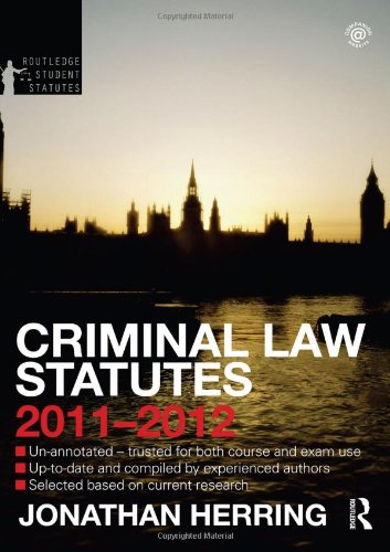 Criminal Law Statutes 2011-2012 (Routledge Student Statutes)