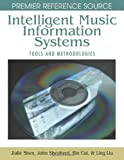 Intelligent Music Information Systems, Jialie Shen, 1599046636