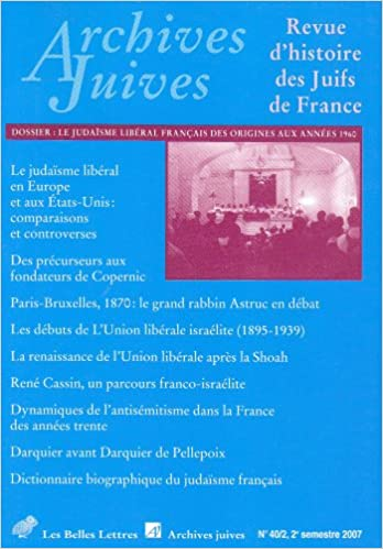 Lire en ligne Archives Juives n°40/2: Le judaïsme libéral français des origines aux années 1960 pdf