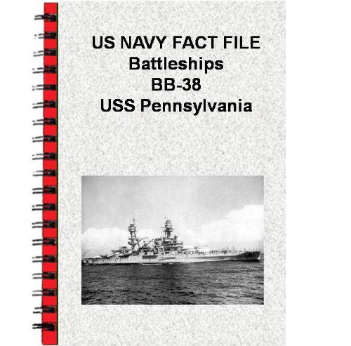 US NAVY FACT FILE Battleships BB-38 USS Pennsylvania (Pennsylvania Uss Bb)