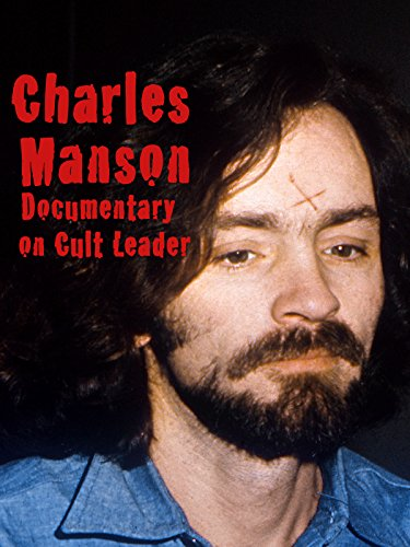 Charles Manson Documentary on Cult Leader