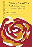Politics as Text and Talk : Analytic Approaches to Political Discourse, , 1588112489