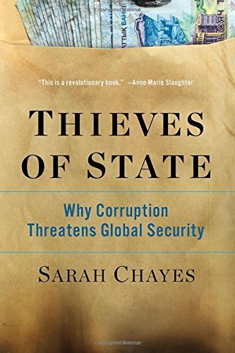 Thieves of State: Why Corruption Threatens Global Security by Sarah Chayes (2015-03-03)